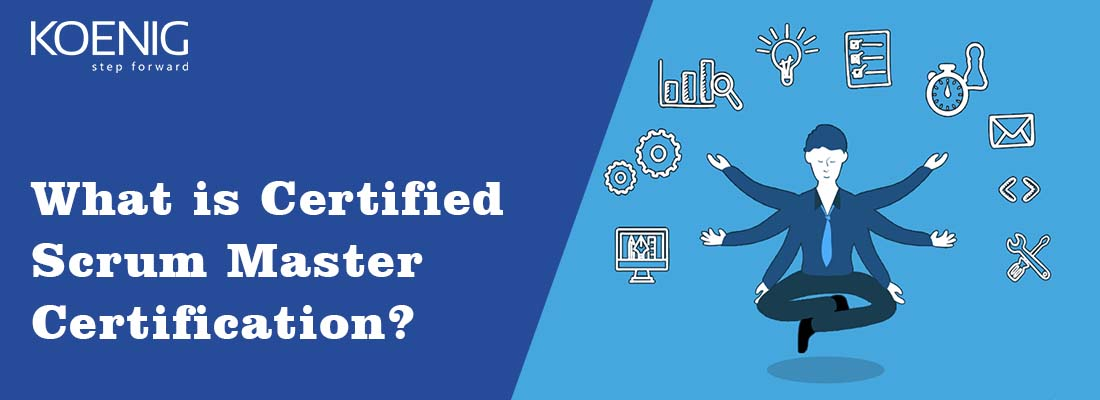 What Is Certified Scrum Master Certification